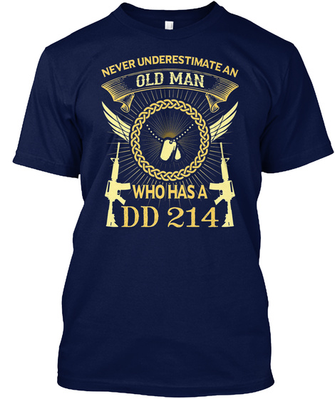 Veteran   Old Man With A Dd214 Navy T-Shirt Front