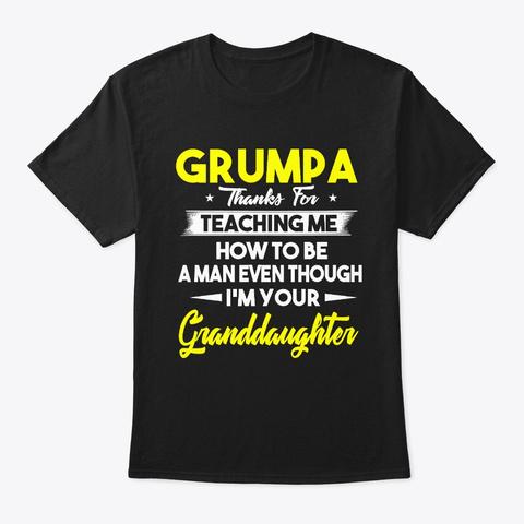 Grumpa Thank For Teaching Me Black T-Shirt Front