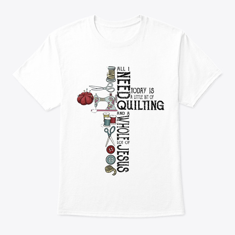 Quilting Jesus White T-Shirt Front