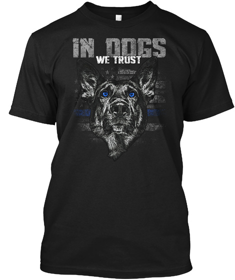 In Dogs We Trust Black T-Shirt Front
