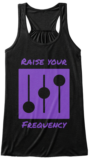 Raise Your Frequency Black T-Shirt Front