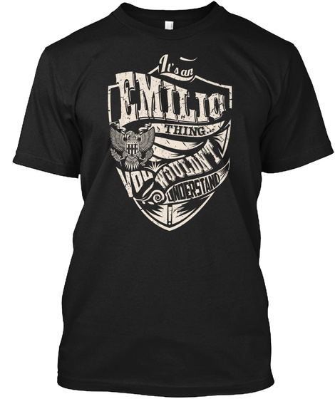 It's An Emilio Thing Black T-Shirt Front