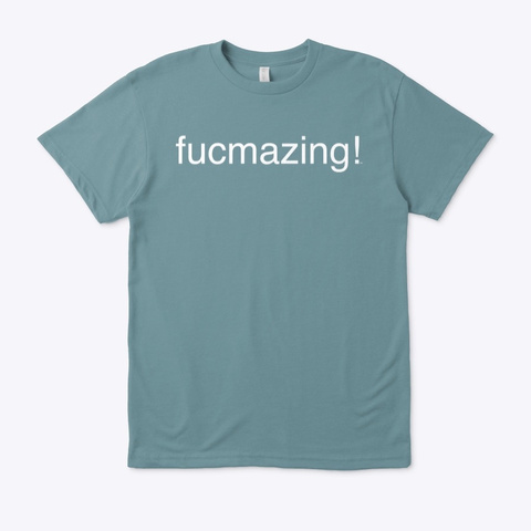 The Fucmazing!™ Tee Heather Pacific T-Shirt Front