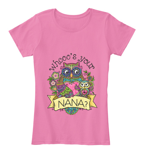 Whooo's Your Nana? True Pink Women's T-Shirt Front