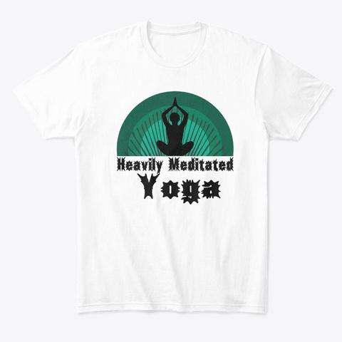 Heavily Meditation Yoga  White T-Shirt Front