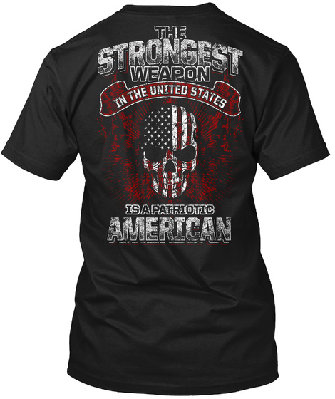 The Strongest Wearon In The United States Is A Patriotic American Black T-Shirt Back