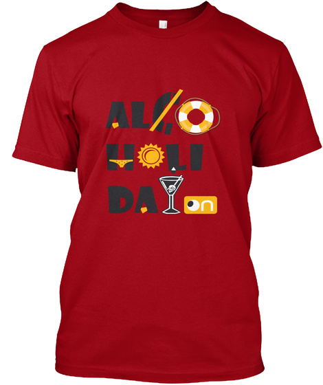 On Alcoholiday! Deep Red T-Shirt Front