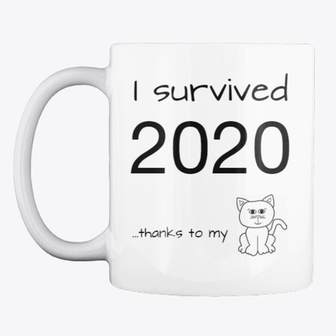 I Survived 2020 Cat Cup White T-Shirt Front