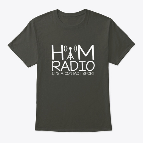 Its Contact Sport Funny Ham Radio Quote Smoke Gray T-Shirt Front