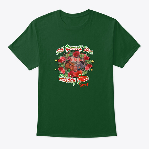 Fill Yourself With Holiday Beer Deep Forest T-Shirt Front