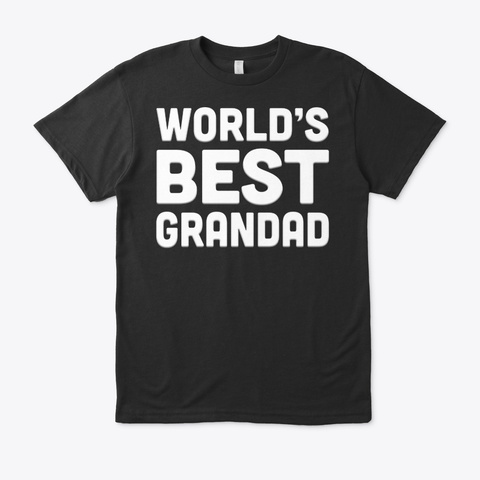 World's Best Grandad Shirt For Father Black T-Shirt Front