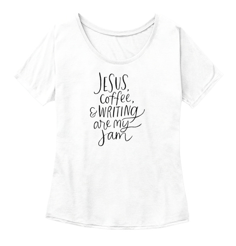 Jesus Coffee, & Writing Are My Jam White  Women's T-Shirt Front