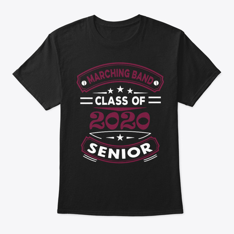 [Class Of 2020] Marching Band   Maroon Black T-Shirt Front