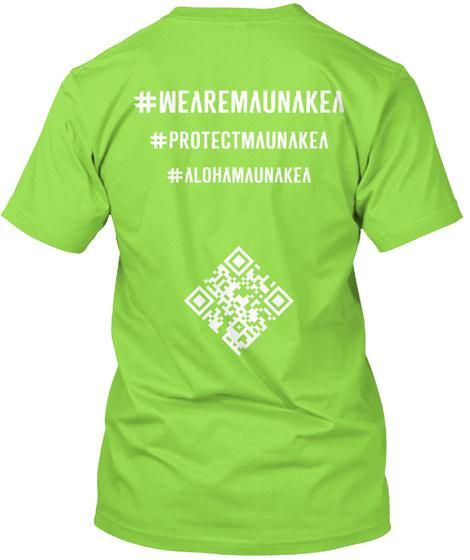 #Wear Maunakea # Protectmaunakea # Alohamaunakea Lime T-Shirt Back