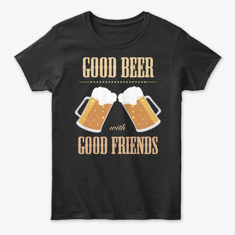 Good Beear With Good Friends  Black T-Shirt Front