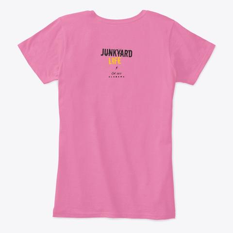 Junkyard Life Tshirt Women True Pink Camiseta Back