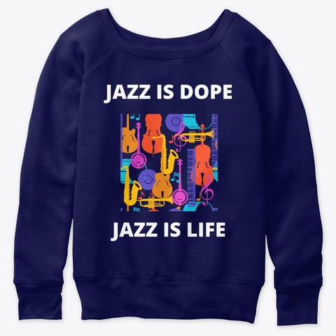 Jazz Is Dope Jazz Is Life Navy  T-Shirt Front