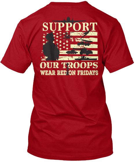 Support Our Troops Wear Red On Fridays Deep Red T-Shirt Back
