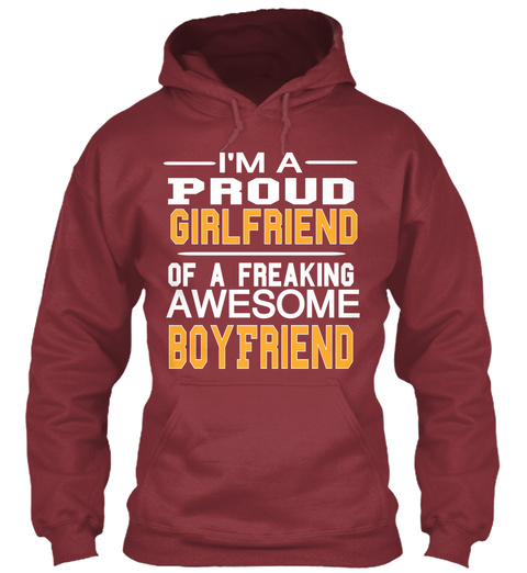 I'm A Proud Girl Friend Of A Freaking Awesome Boyfriend Maroon T-Shirt Front