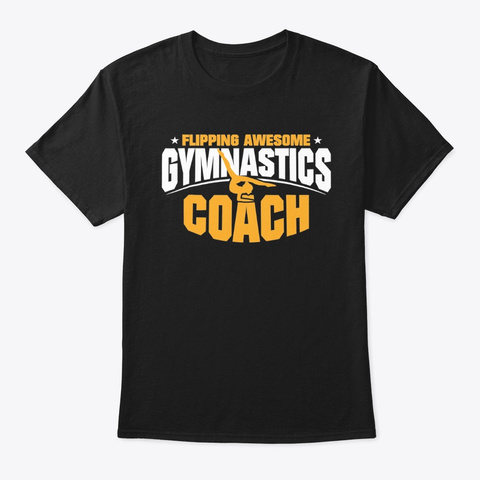 Gymnastics Coach Flipping Awesome Black T-Shirt Front