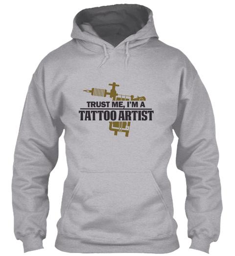 Trust Me, I'm A Tattoo Artist Sport Grey T-Shirt Front