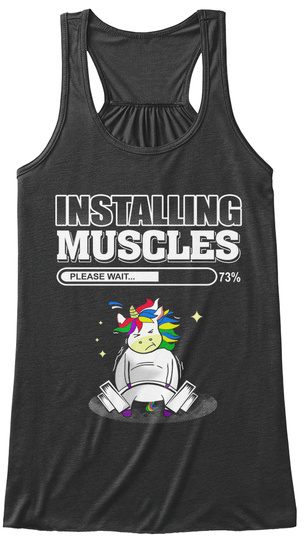 Installing Muscles Please Wait 73℅ Dark Grey Heather T-Shirt Front
