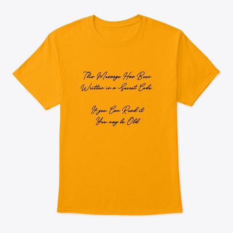 Cursive : Secret Code Of The Ancients Gold T-Shirt Front