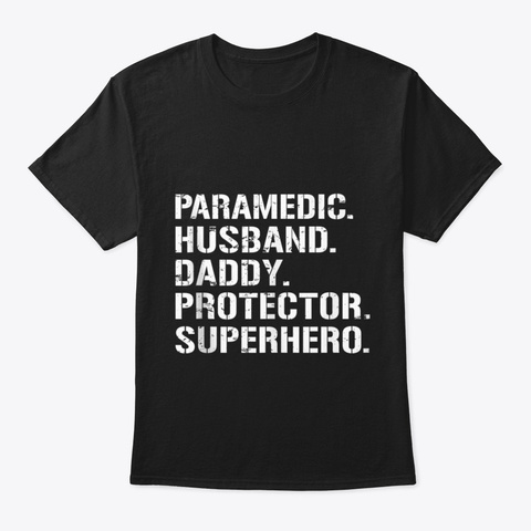 Fathers Day Gift Paramedic Husband Daddy Black T-Shirt Front