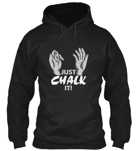 Just Chalk It Black Sweatshirt Front