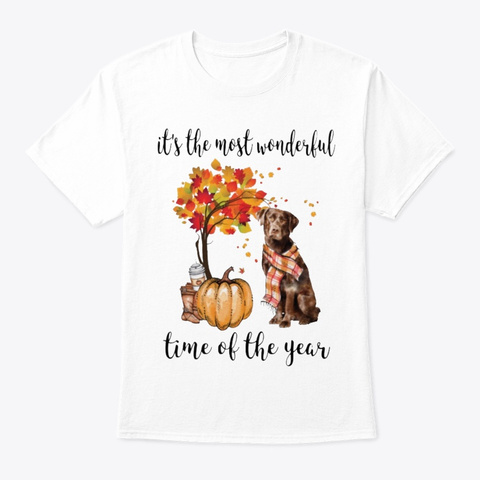 Most Wonderful Time   Chocolate Labrador White T-Shirt Front