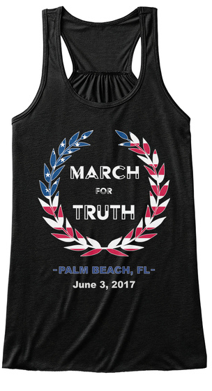March For Truth Palm Beach, Fl June 3, 2017 Black T-Shirt Front