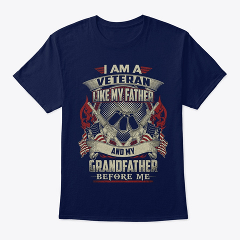 Veteran I'm A Veteran Like My Father Navy T-Shirt Front