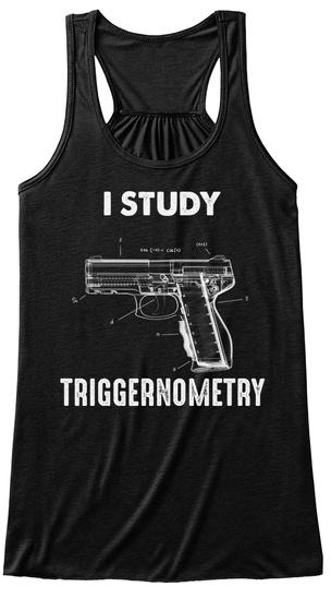 Guns   I Study Triggernometry 0003 Black Women's Tank Top Front
