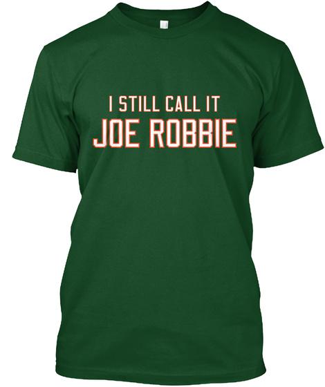 Naming Wrongs: Joe Robbie (Green) Deep Forest T-Shirt Front