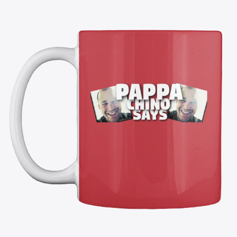Pappa Chino Says   Coffee Mug Bright Red T-Shirt Front