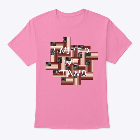United We Stand Pink T-Shirt Front