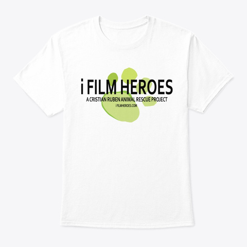 I Film Heroes White T-Shirt Front