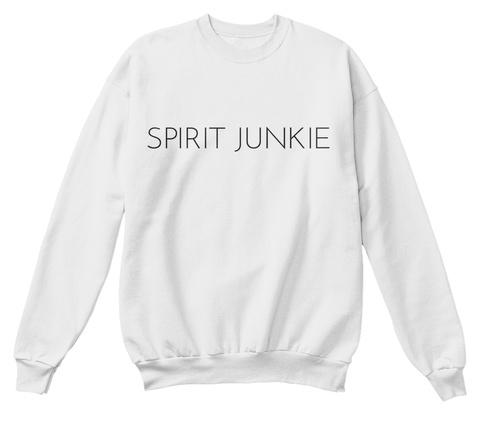 Spirit Junkie White  Sweatshirt Front