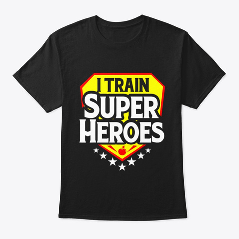 I Train Super Heroes T Shirt For Black T-Shirt Front