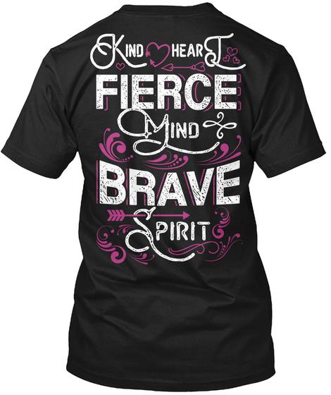 Kind Heart Fierce Mind Brave Spirit Black T-Shirt Back