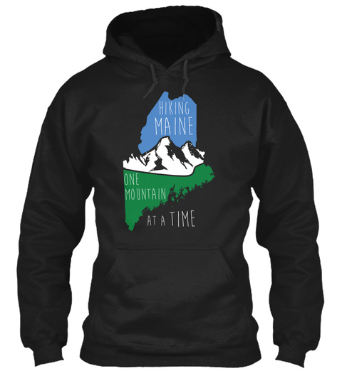 Hiking Maine One Mountain At A Time Black T-Shirt Front