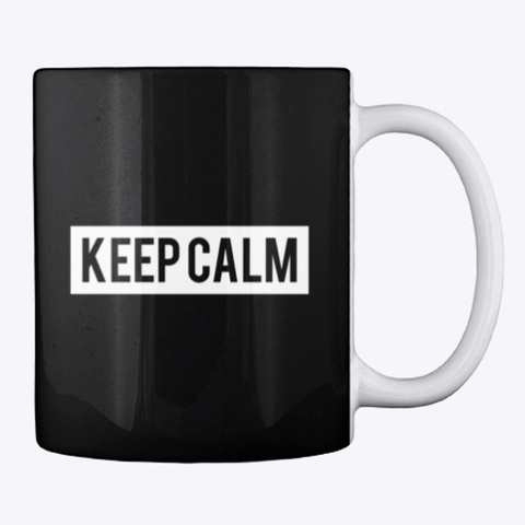 Mug: Keep Calm Black T-Shirt Back