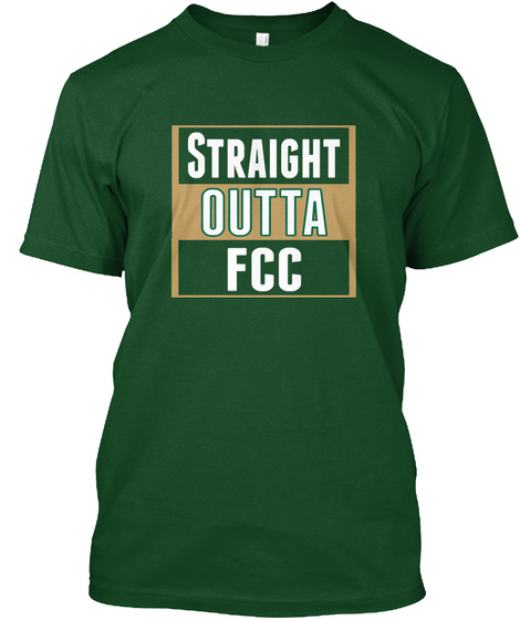 Straight Outta Fcc Deep Forest T-Shirt Front