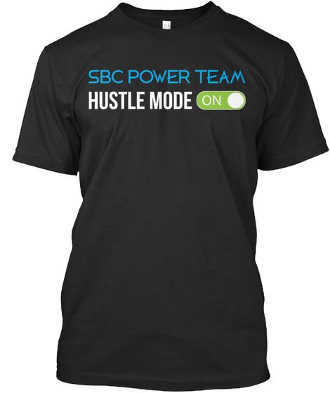 Sbc Power Team Hustle Mode On Black T-Shirt Front
