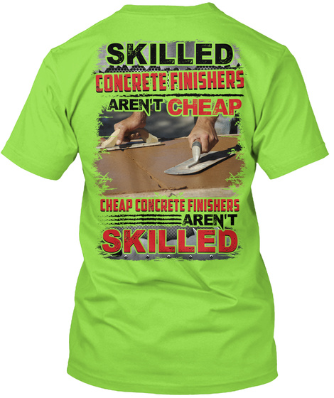 Awesome Concrete Finisher Shirt Lime T-Shirt Back