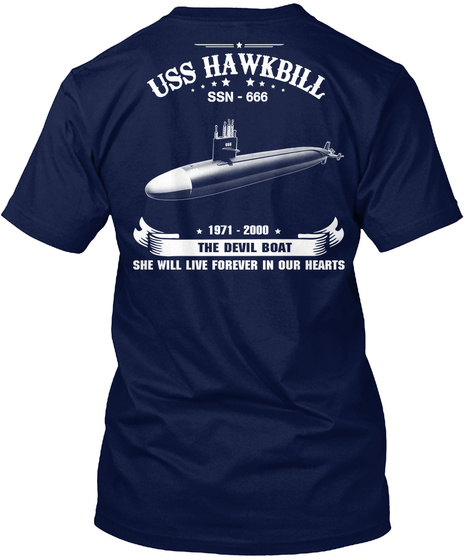 Uss Hawkbill Ssn   666 1971   2000 The Devil Boat She Will Live Forever In Our Hearts Navy T-Shirt Back