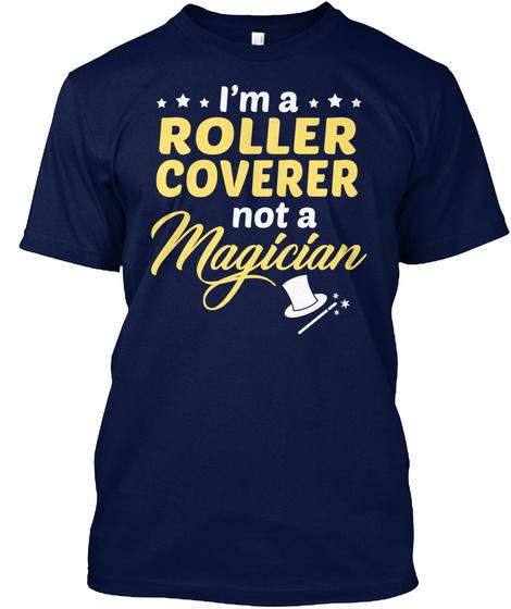 Roller Coverer   Not Magician Navy T-Shirt Front