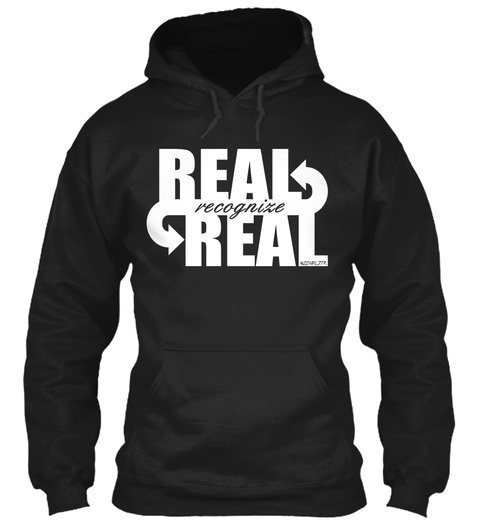 Real Recognize Real Black Sweatshirt Front