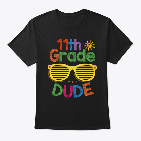 Back To School 11th Eleventh Grade Dude  Black T-Shirt Front