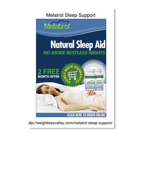 Melatrol Sleep Support Http://Weightlossvalley.Com/Melatrol Sleep Support/ White T-Shirt Front